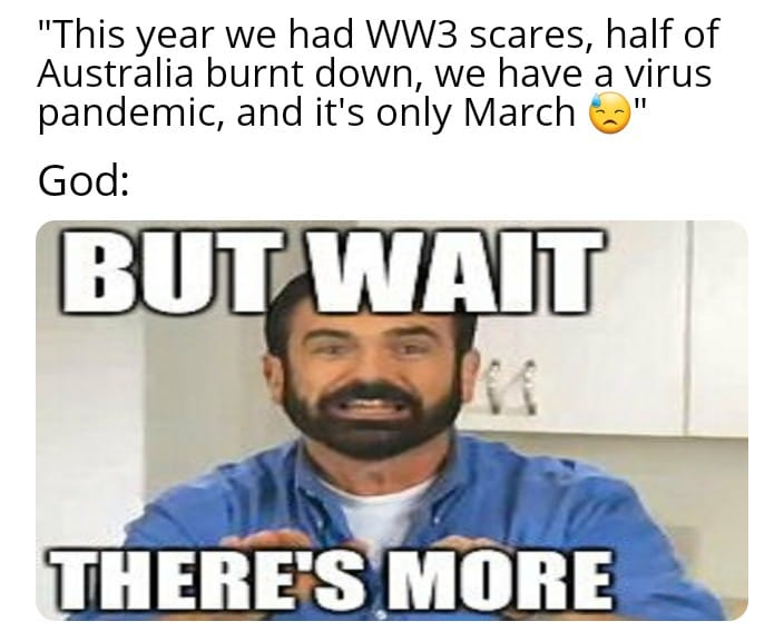The year 2020 MEMES, And it's not even April yet